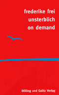 unsterblich on demand